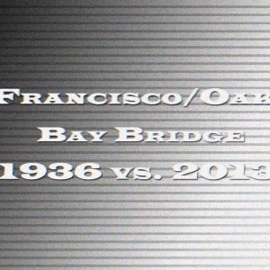 San Francisco, CA: Bay Bridge in 1936 vs. 2013