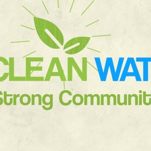 Clean Water Strong Communities