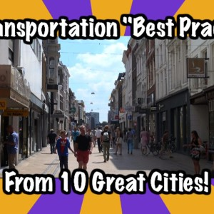 "STREETFILMS: Ten Awesome Transportation ""Best Practices"" from Ten Great Cities!"