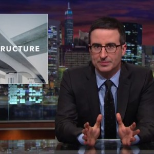 Last Week Tonight with John Oliver: Infrastructure