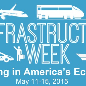 Infrastructure Week 2015: May 11 -15