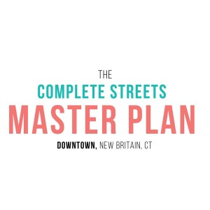 New Britain, CT: The Complete Streets Master Plan