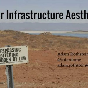 Infra & the Humanities: The Aesthetics of Water Infrastructure