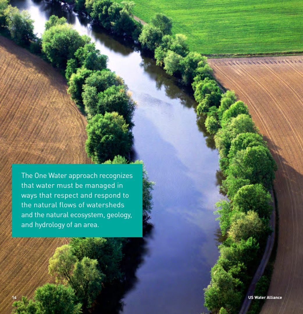 The One Water approach recognizes that water must be managed in ways that respect and respond to the natural flows of watersheds and the natural ecosystem, geology, and hydrology of an area
